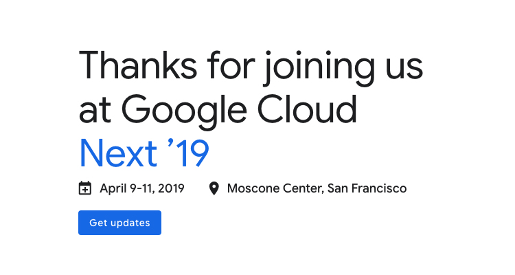 Google Cloud Next '19 | April 9-11 | San Francisco