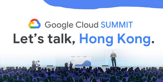 2019 Google Cloud Summit in Hong Kong
