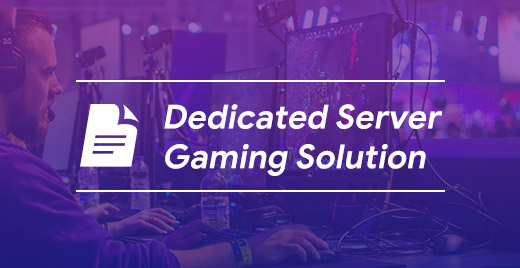 Dedicated Server Gaming Solution