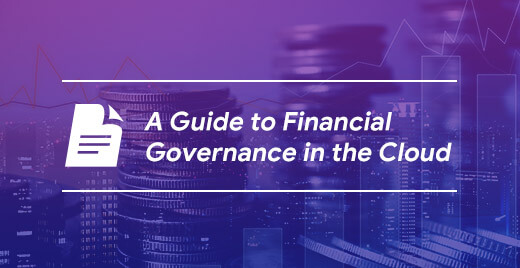 A Guide to Financial Governance in the Cloud