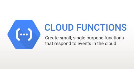 Google Cloud Functions – 在無伺服器的環境中打造並連結雲端服務